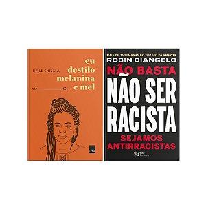 KIT livros Eu destilo melanina e mel + Não basta ser racistas, sejamos antirracistas