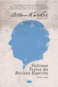 Allan Kardec - Valiosos Textos da Revista Espírita