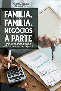 Família, família, negócios à parte.
