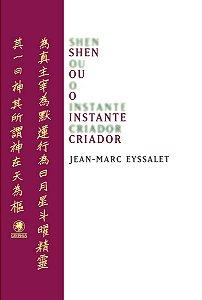 Shen ou o instante criador