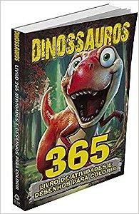 Dinossauros - Livro 365 Atividades e Desenhos Para Colorir