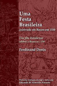 Uma festa brasileira celebrada em Rouen em 1550