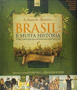 Brasil: é muita história. Cinco séculos de um país em construção