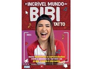 O incrível mundo de Bibi Tatto - Muitas histórias e curiosidades sobre o universo da youtuber que joga, canta e encanta.