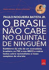 PRÉ-VENDA - O Brasil não cabe no quintal de ninguém – Edição ampliada, revista e a atualizada