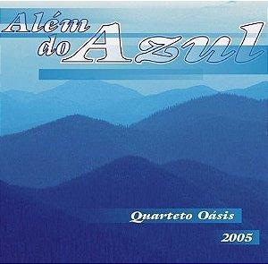 CD QUARTETO OÁSIS - ALÉM DO AZUL - 2005