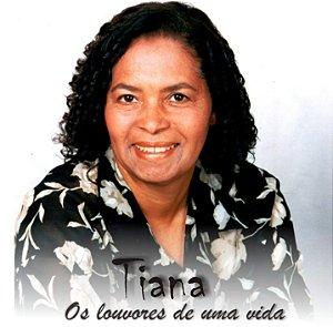 CD TIANA - LOUVORES DE UMA VIDA