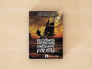 Resistência, a História não contada dos Piratas - Organizador Davi Monteiro