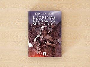 Lágrimas Negras do Submundo - Renã C. Penteado