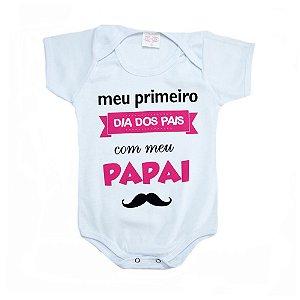Body Bebê Meu Primeiro Dia Dos Pais Kentury Branco Com Rosa