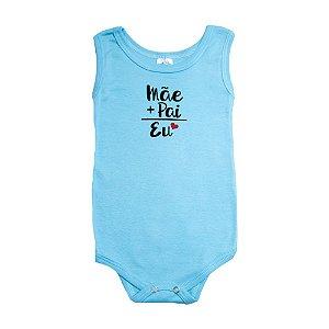 Body Regata Bebê Mãe + Pai  Meu Bebê Azul