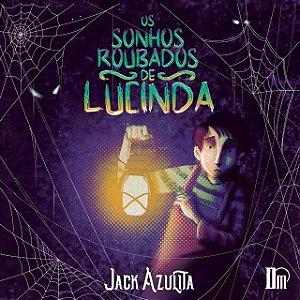 Os sonhos roubados de Lucinda (Jazk Azulita)