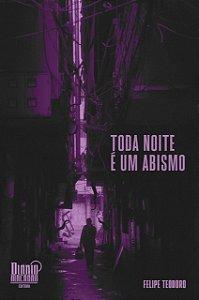 Toda noite é um abismo (Felipe Teodoro)