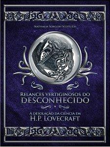 Relances vertiginosos do desconhecido: a desolação da Ciência em H. P. Lovecraft (Nathalia Sorgon Scotuzzi)