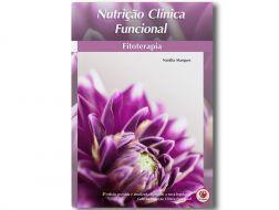 Nutrição Clínica Funcional: Fitoterapia