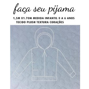 Tecido Plush Coração Branco Pijama Infantil 1.5x1.70m