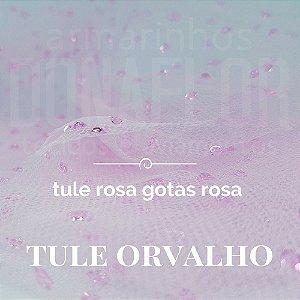Tule Orvalho  Rosa Gostas Rosa 50x1,20cm