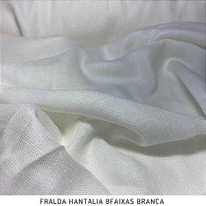 Fralda Hantalia Branca 8Faixas 70m x 1,40m largura
