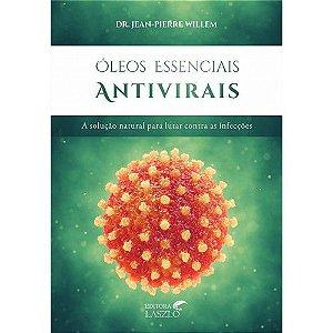 Óleos Essenciais Antivirais - Dr. Jean-Pierre Willem