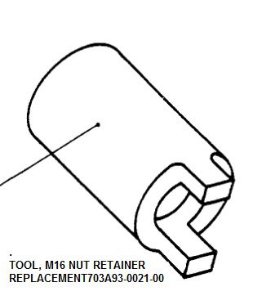 Tool, M16 Nut Retainer - REPLACEMENT703A93-0021-00
