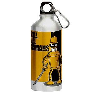 Squeeze Futurama Kill All Humans 500ml Aluminio