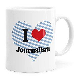 Caneca I Love Jornalism Branca