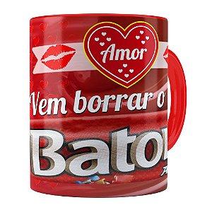 Caneca Amor Vem Borrar o Meu Baton Vermelha
