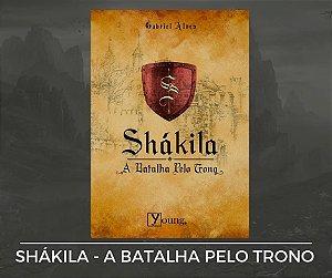 Livro Shákila - A Batalha Pelo Trono