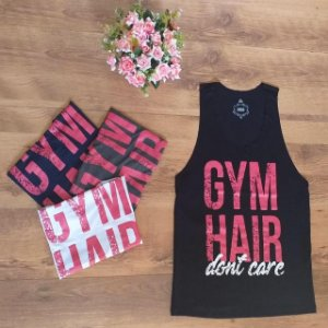 Regatão Despojado - Gym Hair, Dont Care