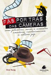 Fãs por trás das câmeras