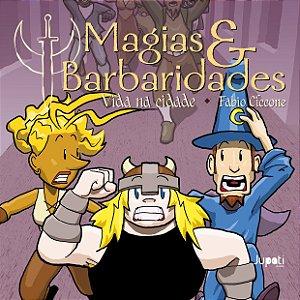 Magias & Barbaridades volume 3: vida na cidade
