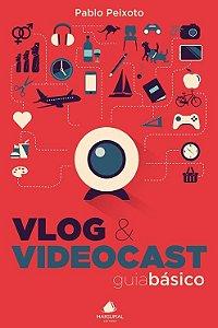 Vlog e Videocast: guia básico