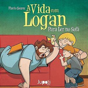 A Vida com Logan volume 1: Para ler no sofá