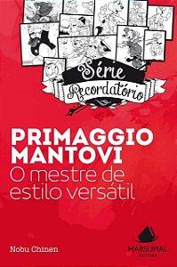 Primaggio Mantovi: o mestre de estilo versátil (Série Recordatório)