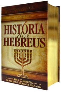 História Dos Hebreus Livro Flavio Josefo Completo
