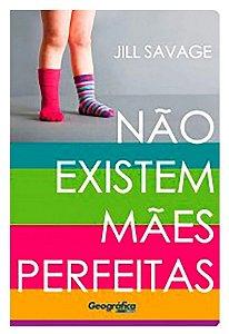 Livro Não Existem Mães Perfeitas