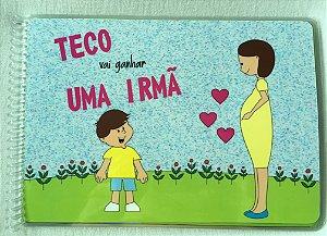 TECO VAI GANHAR UMA IRMÃ