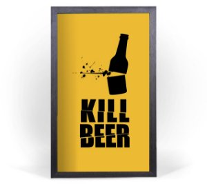 Quadro Porta Tampinhas Grande - Kill Beer - Amarelo