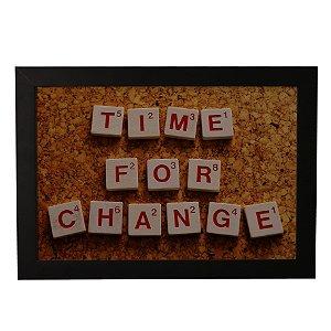 Quadro Decorativo Frase Time For Change