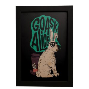 Quadro Decorativo Go Ask Alice