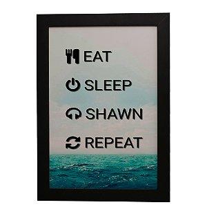 Quadro Decorativo Eat Sleep Shawn Repeat