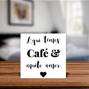 Azulejo Decorativo Aqui temos cafe e muito amor