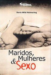 Livro Maridos, Mulheres e Sexo - D. W. Helmering