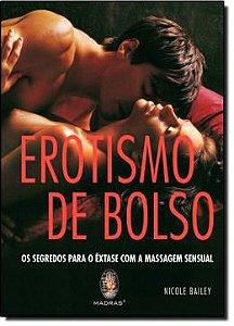 Livro Erotismo De Bolso - Os Segredos para O Êxtase com a Massagem Sensual – Nicole Bailey