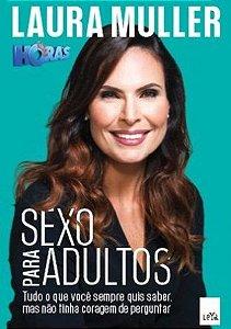 Livro Sexo Para Adultos Tudo o que Você Sempre Quis Saber, mas não Tinha Coragem de Perguntar – Laura Muller