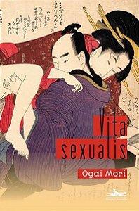 Livro Vita Sexualis - Ogai Mori e Fernando Garcia