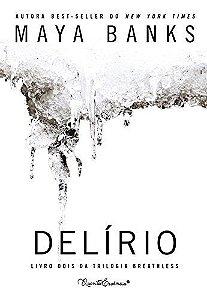 Livro Delírio - Trilogia Breathless - Maya Banks