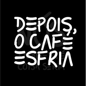 Depois o café esfria | t-shirt & babylook