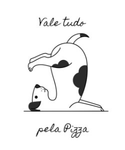 Vale tudo pela pizza| t-shirt ou babylook
