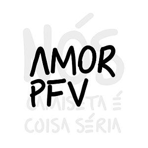 Amor PFV| t-shirt &babylook